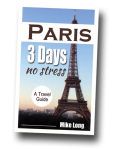 Paris 3 Days No Stress a travel guide for short stays in Paris