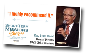 UPCI, Global Missions, General Director, Bruce Howell, Short-Term Missions, Success, Missionary