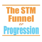 What's the STM Funnel or Progression?