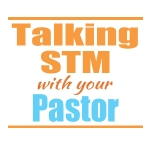Talking to Your Pastor about STM