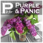 P is for…. Purple (& Panic)