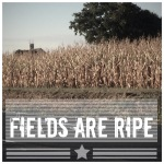 Fields are Ripe!