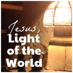 Jesus… Light of the World