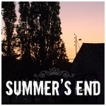 End of Summer…