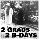 "Birthdays & ""Graduation"""