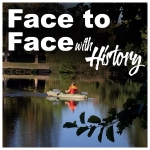 Face to Face… w/History