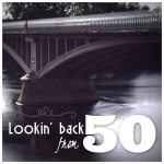 Lookin' back from 50