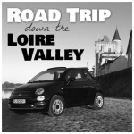 Road Trip down the Loire Valley